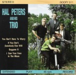 Single - Hal Peters And His Trio - You Don'T Have To Worry, If You Don'T Somebody Else Will, Doggone It, I Saw Your Face In The Moon