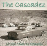 CD - Cascadez - 10,000 Miles To Memphis