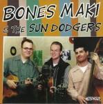 CD - Bones Maki & the Sun Dodgers - self titled