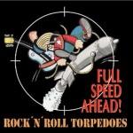 CD - Rock'n'Roll Torpedoes - Full Speed Ahead