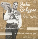Single - Jake Calypso - Saturday Night To Tease, When We Cross Our Eyes