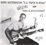 Single - Deke Dickerson - T. J. Tuck & Roll, This Is Ecco-Fonic