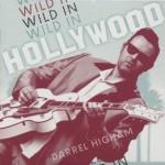 CD - Darrel Higham - Wild In Hollywood