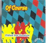 CD - Of Course - Oldies But Goodies