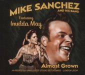 CD - Mike Sanchez - Almost Grown feat. Imelda May