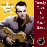CD - Randy Rich & The Poorboys - The Way You Came