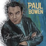 CD - Paul Bowen - Go Away Little Girl