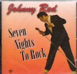 CD - Johnny Red - Seven Nights To Rock
