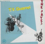 Single - Javes - T. V. Quarrel, 77 Sunset Strip, Stranger Than Paradise, Jivin' With My Baby