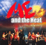 CD - Me & The Heat - live  and pure!!!