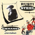 CD - Rusti Steel & The Tin Tax - The Embassy Sessions