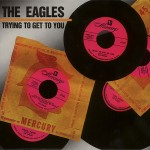 LP - Eagles - Trying To Get To You