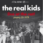 LP - Real Kids - Live At The Rat! January 22 1978