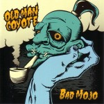 CD - Old Man Coyote - Bad Mojo
