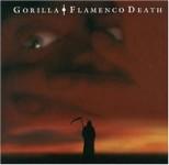 CD - Gorilla - Flamenco Death 4 new Tracks + 14 live tracks!