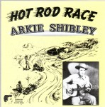 CD - Arkie Shibley - Hot Rod Race