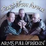 CD - Cast Iron Arms - Arms Full Of Rockin'