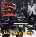 CD - Johnny & the Jailbirds - The early Years