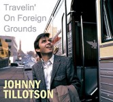 CD - Johnny Tillotson - Travelin' On Foreign Grounds