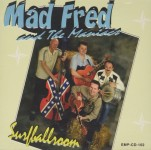 CD - Mad Fred & The Maniacs - Surf Ballroom