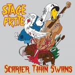 CD - Stage Frite - Scarier Than Swans