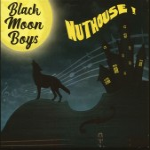 CD - Black Moon Boys - Nuthouse
