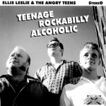 Single - Ellis And The Angry Teens - Teenage Rockabilly Alcoholic