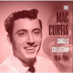 CD - Mac Curtis - The Mac Curtis Singles Collection 1956-1965