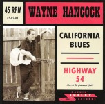 Single - Wayne Hancock - California Blues, Highway 54