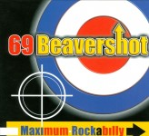 CD - 69 Beavershot - Maximum Rockabilly