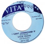 Single - Willie Egans - I Can't Understand It