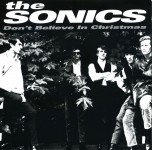 Single - Sonics - Don't Believe In Christmas , Santa Claus Now on NORTON!!! 1965 blast!