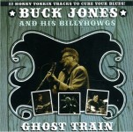 CD - Buck Jones & And The Billy Howgs - Ghost Train