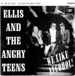 Single - Ellis And The Angry Teens - We Like Alcohol!