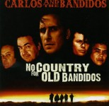 CD - Carlos & The Bandidos - No Country For Old Bandidos
