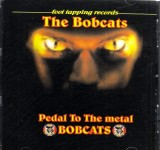 CD - Bobcats - Pedal To The Metal
