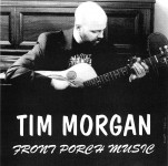 CD - Tim Morgan - Front Porch Music