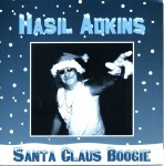 Single - Hasil Adkins - Santa Claus Boogie , Blue Christmas Yuletide hunchers!