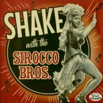 CD - Sirocco Bros. - Shake With The Sirocco Bros.