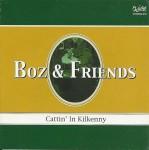 CD - Boz & Friends - Cattin' In Kilkenny