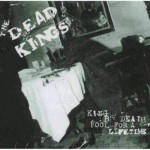 CD - Dead Kings - King By Death....Fool For A Lifetime