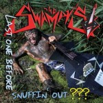CD - Swampys - The Last One Before Snuffin' Out