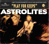 CD - Astrolites - Play For Keeps