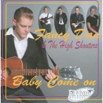 CD - Fancy Dan & The High Shouters - Baby Come On