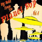 LP - VA - Big Noise From The Planet Bop Vol. 4