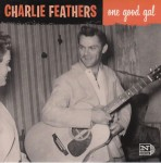 Single - Charlie Feathers - One Good Gal , Cockroach