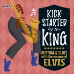 CD - VA - Kick-Started By The King - Rhythm & Blues With The Essence Of Elvis