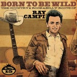 CD - VA - Born To Be Wild - The Country & Rockabilly Roots Of Ray Campi