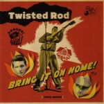 CD - Twisted Rod - Bring It on Home