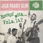CD - Jack Rabbit Slim - Rockin' With Vol 1 & 2